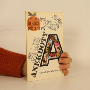 náhled knihy - Anekdoty : člověk v době, kdy si blbost přišla na svý
