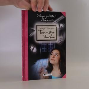 náhled knihy - Tajemství duchů. Moje zvláštní schopnosti