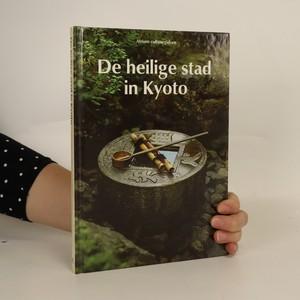 náhled knihy - De heilige stad in Kyoto. (Svaté město v Kjótu)