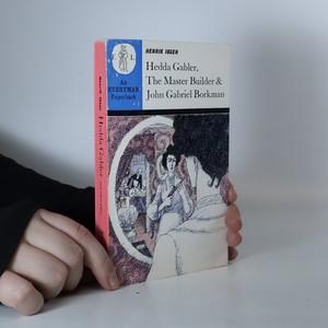náhled knihy - Hedda Gabler, The Master Builder and John Gabriel Borkman