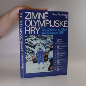 náhled knihy - Zimné olympijské hry. Od Chamonix 1924 po Sarajevo 1984