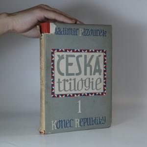 náhled knihy - Česká trilogie 1. Konec republiky