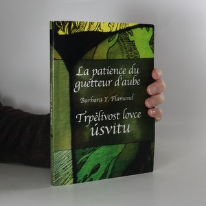 náhled knihy - Vytrvalost lovce úsvitu = La patience du guetteur d'aube