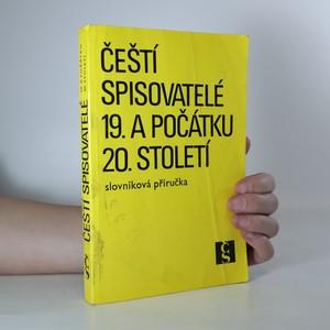 náhled knihy - Čeští spisovatelé 19. a počátku 20. století : slovníková příručka