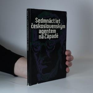 náhled knihy - Sedmnáct let československým agentem na Západě