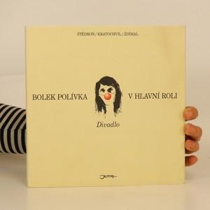 náhled knihy - Bolek Polívka v hlavní roli : divadlo