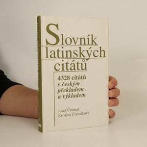 náhled knihy - Slovník latinských citátů. 4328 citátů s českým překladem a výkladem
