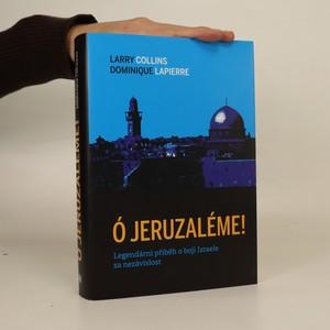 náhled knihy - Ó Jeruzaléme! : legendární příběh o boji Izraele za nezávislost