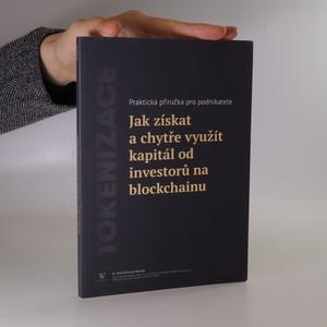 náhled knihy - Tokenizace. Jak získat a chytře využít kapitál od investorů na blockchainu