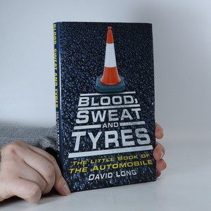 náhled knihy - Blood, sweat and tyres : the little book of the automobile