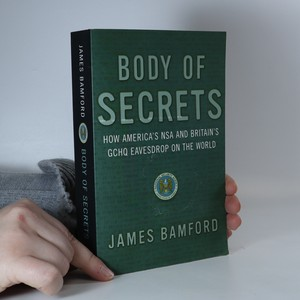 náhled knihy - Body of secrets : how America's NSA and Britain's GCHQ eavesdrop on the world