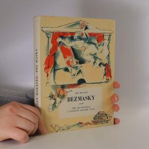 náhled knihy - Bez masky aneb Tři od divadla a ostatní kolem nich