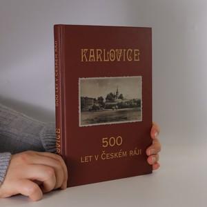 náhled knihy - Karlovice : 500 let v Českém ráji : sborník k významnému výročí obce Karlovice