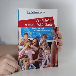 náhled knihy - Vzdělávání v mateřské škole. Školní a třídní vzdělávací program