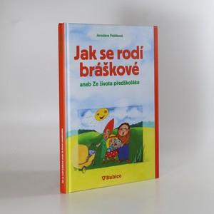 náhled knihy - Jak se rodí bráškové, aneb, Ze života předškoláka