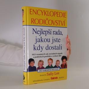 náhled knihy - Encyklopedie rodičovství. Nejlepší rada, jakou jste kdy dostali