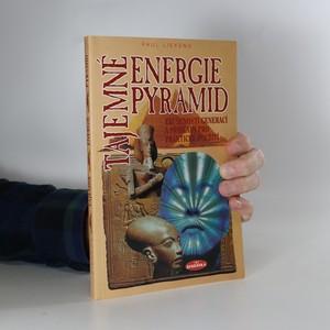 náhled knihy - Tajemné energie pyramid : zkušenosti celých generací a příklady na praktické použití