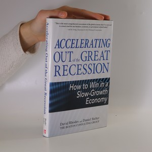 náhled knihy - Accelerating out of the great recession : how to win in a slow-growth economy