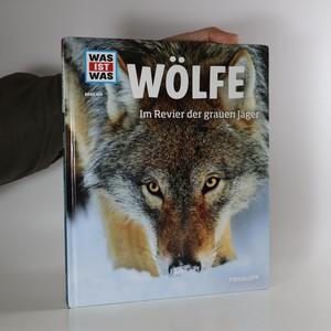 náhled knihy - Was ist Was 104 Wölfe. Im Revier der grauen Jäger