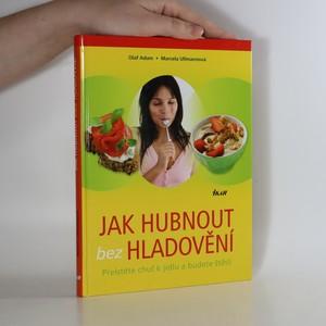 náhled knihy - Jak hubnout bez hladovění : přelstěte chuť k jídlu a budete štíhlí