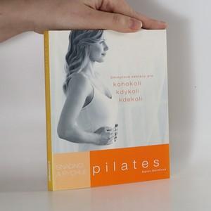 náhled knihy - Pilates : snadno a rychle : 5 minutové sestavy pro kohokoli, kdykoli, kdekoli