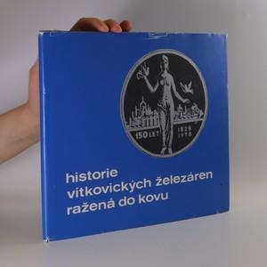 náhled knihy - Historie Vítkovických železáren ražená do kovu