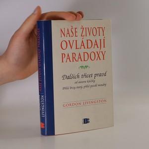 náhled knihy - Naše životy ovládají paradoxy : dalších třicet pravd, které je nutno znát