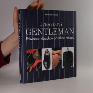 náhled knihy - Opravdový gentleman : průvodce klasickou pánskou módou