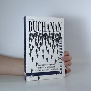 náhled knihy - Smrt Západu : jak vymírání obyvatel a invaze přistěhovalců ohrožuje naši zemi a civilizaci