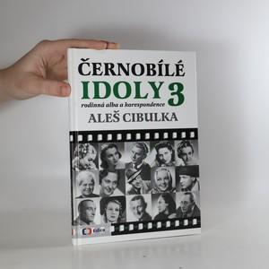 náhled knihy - Černobílé idoly. 3, Rodinná alba a korespondence