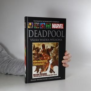 náhled knihy - Deadpool. Válka Wadea Wilsona