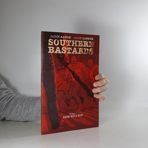 náhled knihy - Southern bastards. Volume 1, Here was a man