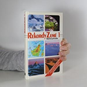 náhled knihy - Rekordy Země : Neživá příroda. I.
