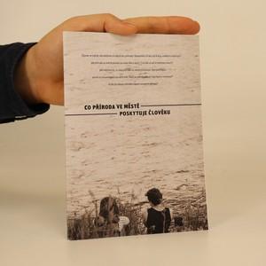 náhled knihy - Co příroda ve městě poskytuje člověku (brožura k workshopu)