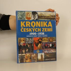 náhled knihy - Kronika Českých zemí 6. 1900-1938. Počátek 20. století - zánik 1. republiky (zabalená)