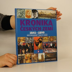 náhled knihy - Kronika Českých zemí 5. 1841 - 1899 : doba obrozenecká - konec 19. století (bez tiráže)