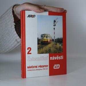 náhled knihy - Železniční návěsti. 2, Návěstní předpisy : učebnice k předpisu ČD D1