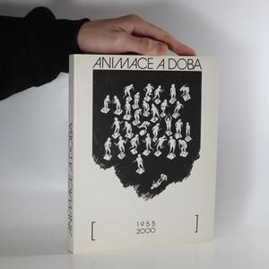 náhled knihy - Animace a doba. Sborník textů z časopisu Film a doba 1955-2000