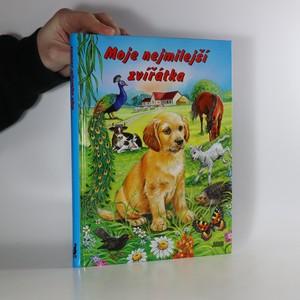 náhled knihy - Moje nejmilejší zvířátka
