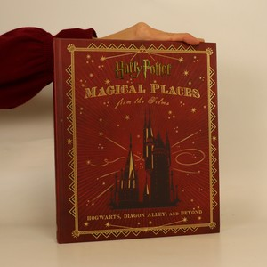 náhled knihy - Harry Potter : magical places from the films : Hogwarts, Diagon Alley, and beyond