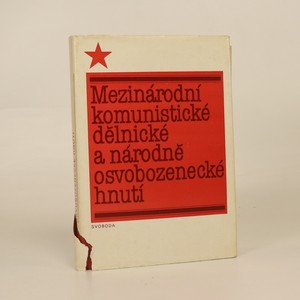 náhled knihy - Mezinárodní komunistické, dělnické a národně osvobozenecké hnutí