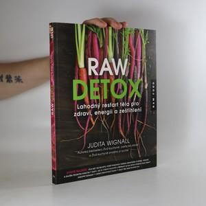 náhled knihy - Raw detox : lahodný restart těla pro zdraví, energii a zeštíhlení