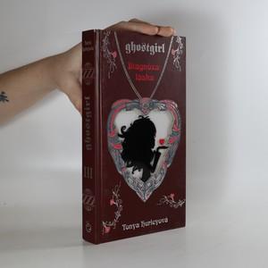 náhled knihy - Ghostgirl. Diagnóza: láska. Kniha třetí