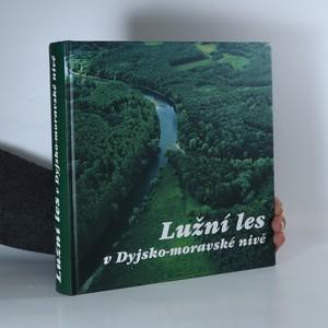 náhled knihy - Lužní les v Dyjsko-moravské nivě