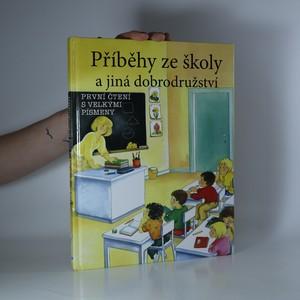 náhled knihy - Příběhy ze školy a jiná dobrodružství. První čtení s velkými písmeny