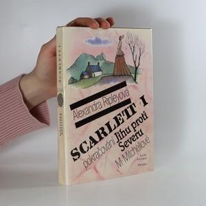 náhled knihy - Scarlett I. Pokračování Jihu proti Severu Margaret Mitchellové