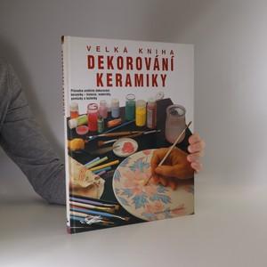 náhled knihy - Dekorování keramiky : Velká kniha