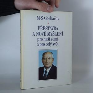náhled knihy - Přestavba a nové myšlení pro naši zemi a pro celý svět