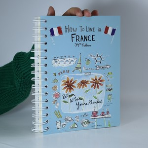 náhled knihy - How to Live in France. Bloom Where You're Planted