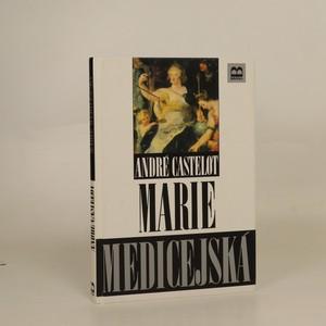 náhled knihy - Marie Medicejská. Nepokoje vášně